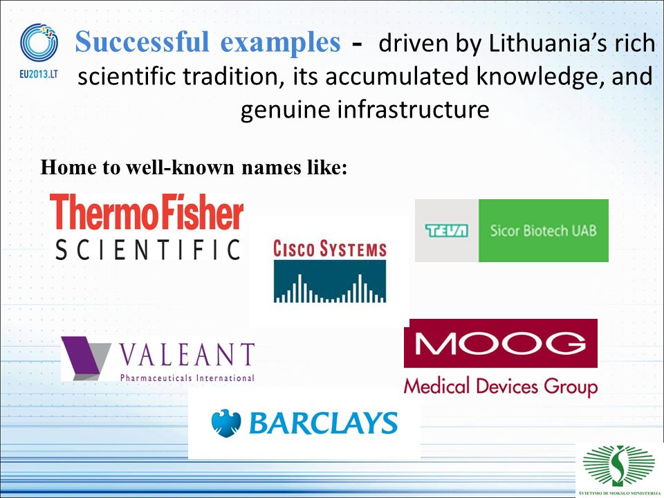Successful examples - driven by Lithuania's rich scientific tradition, its accumulated knowledge, and genuine infrastructure