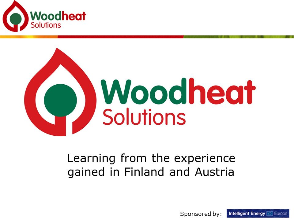 Learning from the experience gained in Finland and Austria