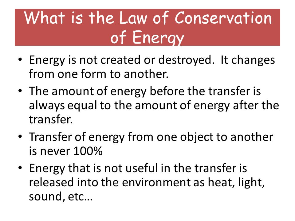 What does the law of conservation of energy state?