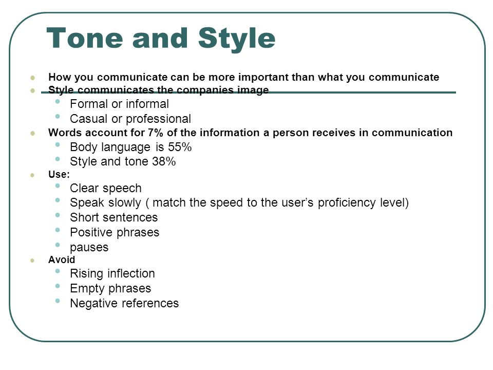 informal tone Language, tone, and audience  is the tone conversational, formal or informal • does the writer use jargon directed toward a specialized audience.