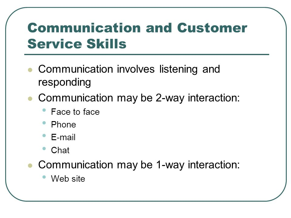 communication and customer service Positive communication in customer service is the ability to convey messages,  even negative ones, positively.