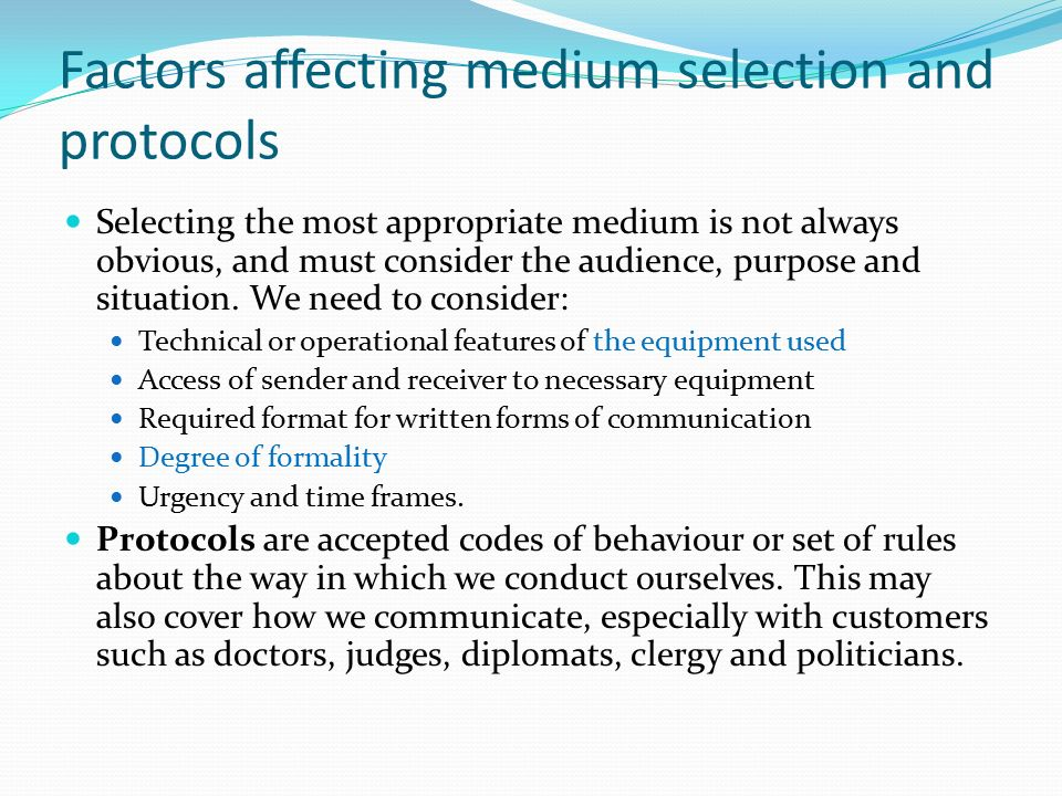 """factors to consider when choosing a medium of communication A medium can be defined as """"a channel of communication, information, or entertainment"""" (mish 1989, 455)  when determining the cost-effectiveness of a medium, evaluators must also consider the cost to the student depending on the media being used, the cost to the student can vary considerably  eight practical guidelines for."""