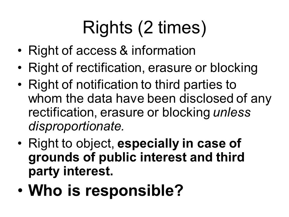 Rights (2 times) Who is responsible Right of access & information