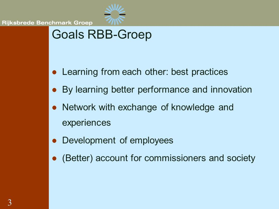 Goals RBB-Groep Learning from each other: best practices