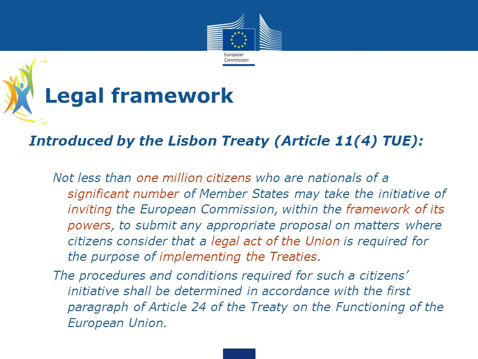 Legal framework Introduced by the Lisbon Treaty (Article 11(4) TUE):