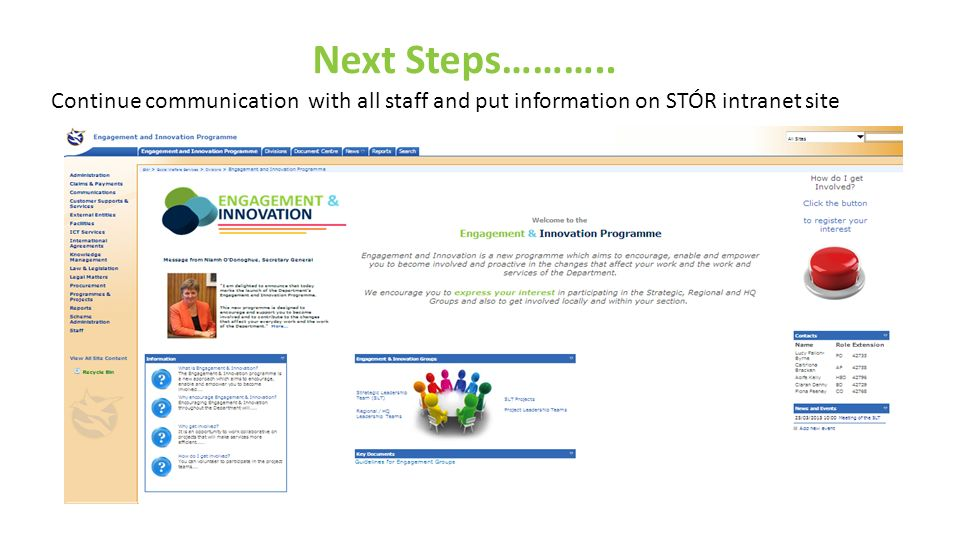 Next Steps……….. Continue communication with all staff and put information on STÓR intranet site