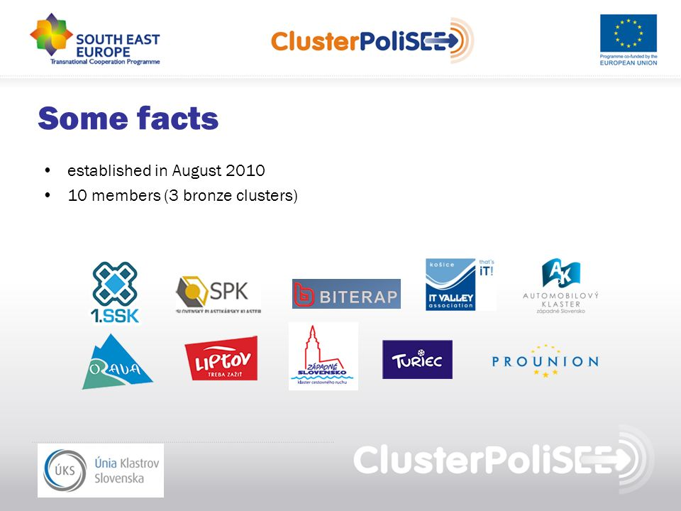 Some facts established in August 2010 10 members (3 bronze clusters)