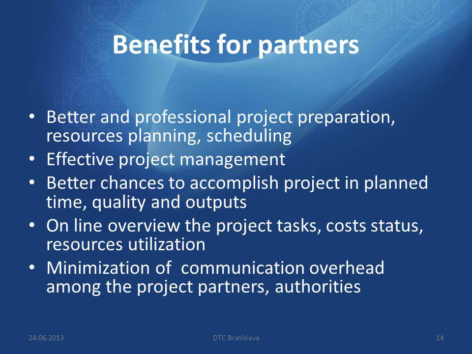 Benefits for partners Better and professional project preparation, resources planning, scheduling. Effective project management.