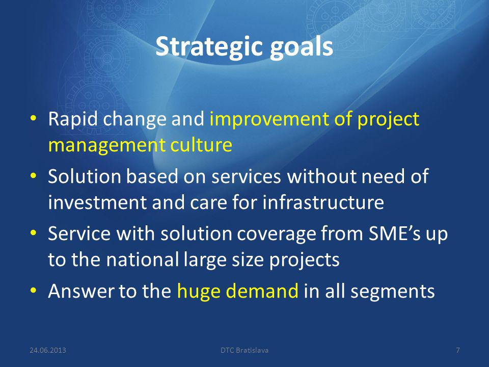 Strategic goals Rapid change and improvement of project management culture.