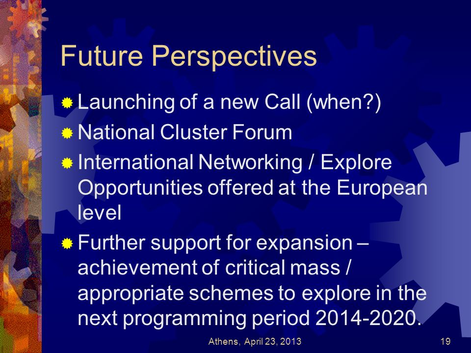 Future Perspectives Launching of a new Call (when )