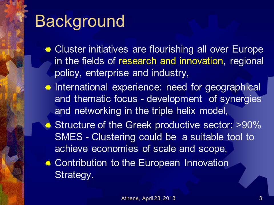 Background Cluster initiatives are flourishing all over Europe in the fields of research and innovation, regional policy, enterprise and industry,
