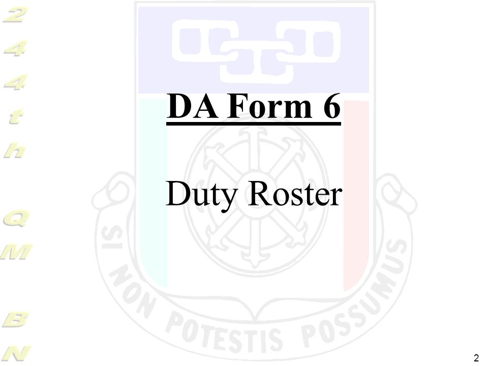 DA Form 6 Duty Roster Today's class is on the DA Form 6. As ...