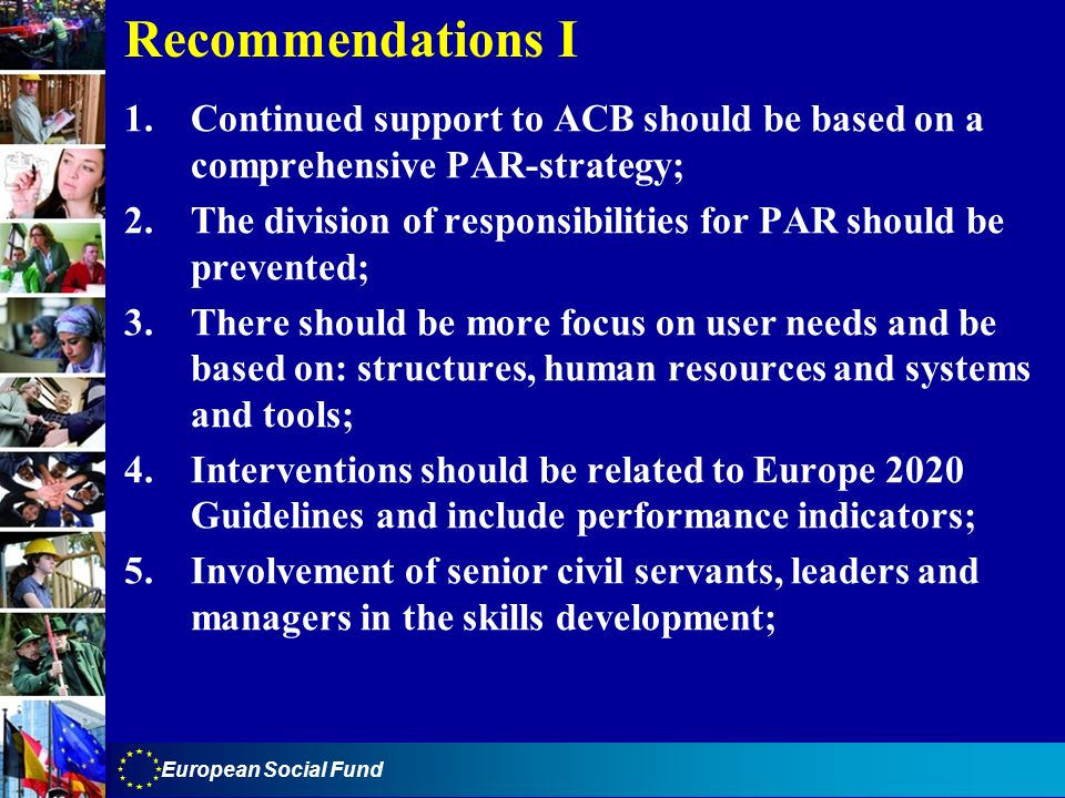 Recommendations I 1. Continued support to ACB should be based on a comprehensive PAR-strategy;