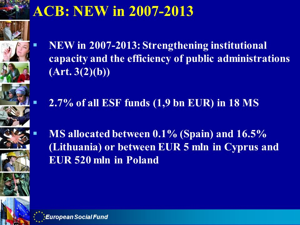 ACB: NEW in 2007-2013 NEW in 2007-2013: Strengthening institutional capacity and the efficiency of public administrations (Art. 3(2)(b))
