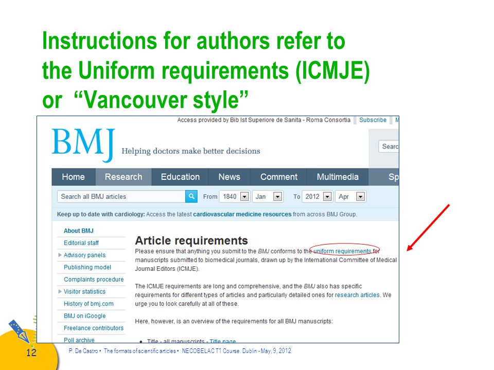 Instructions for authors refer to the Uniform requirements (ICMJE) or Vancouver style