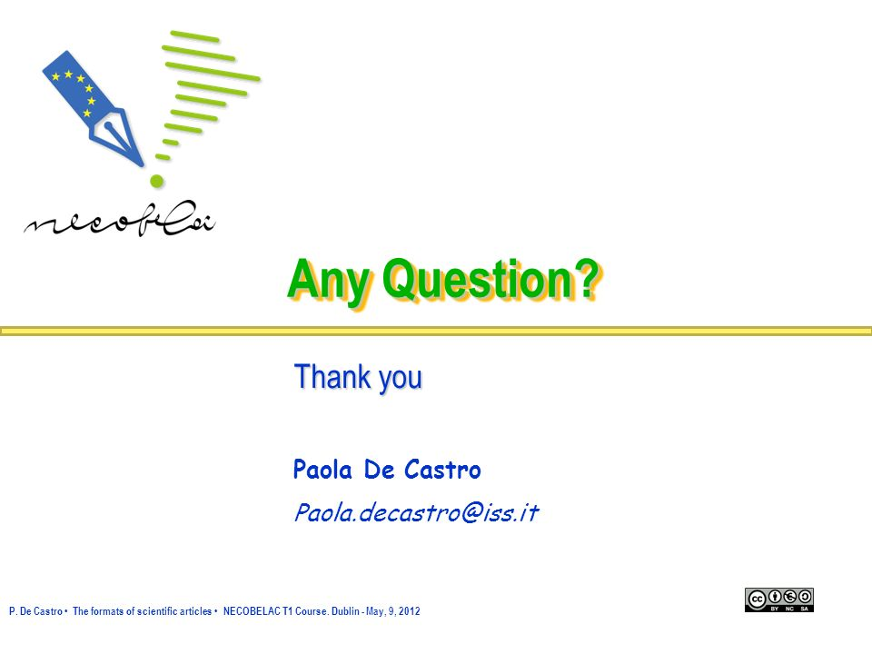 Any Question Thank you Paola De Castro Paola.decastro@iss.it