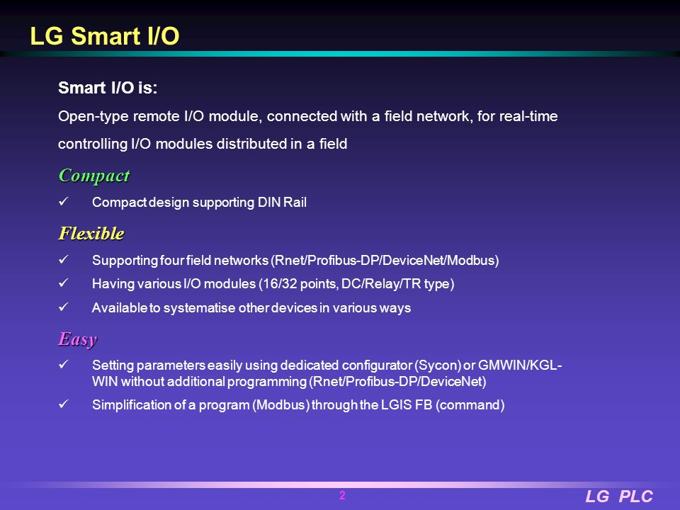 LG Smart I/O Compact Flexible Easy Smart I/O is: