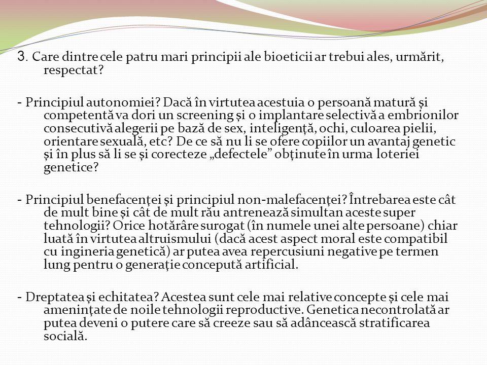 3. Care dintre cele patru mari principii ale bioeticii ar trebui ales, urmărit, respectat