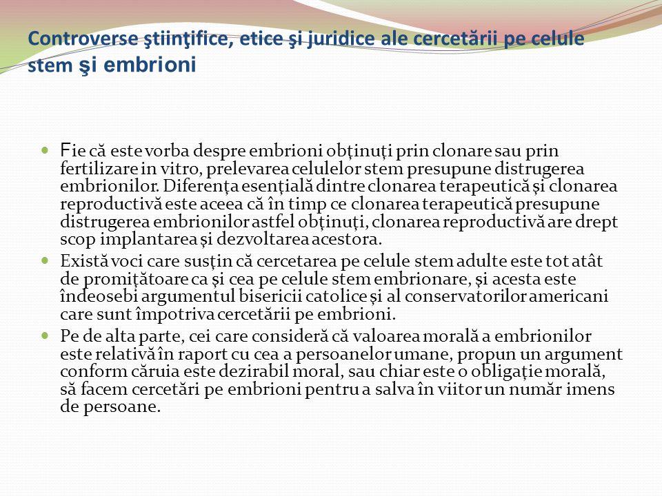 Controverse ştiinţifice, etice şi juridice ale cercetării pe celule stem şi embrioni