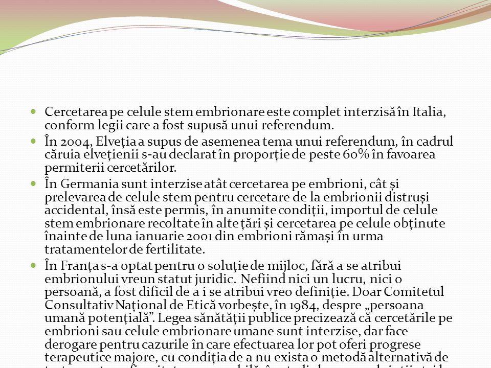 Cercetarea pe celule stem embrionare este complet interzisă în Italia, conform legii care a fost supusă unui referendum.