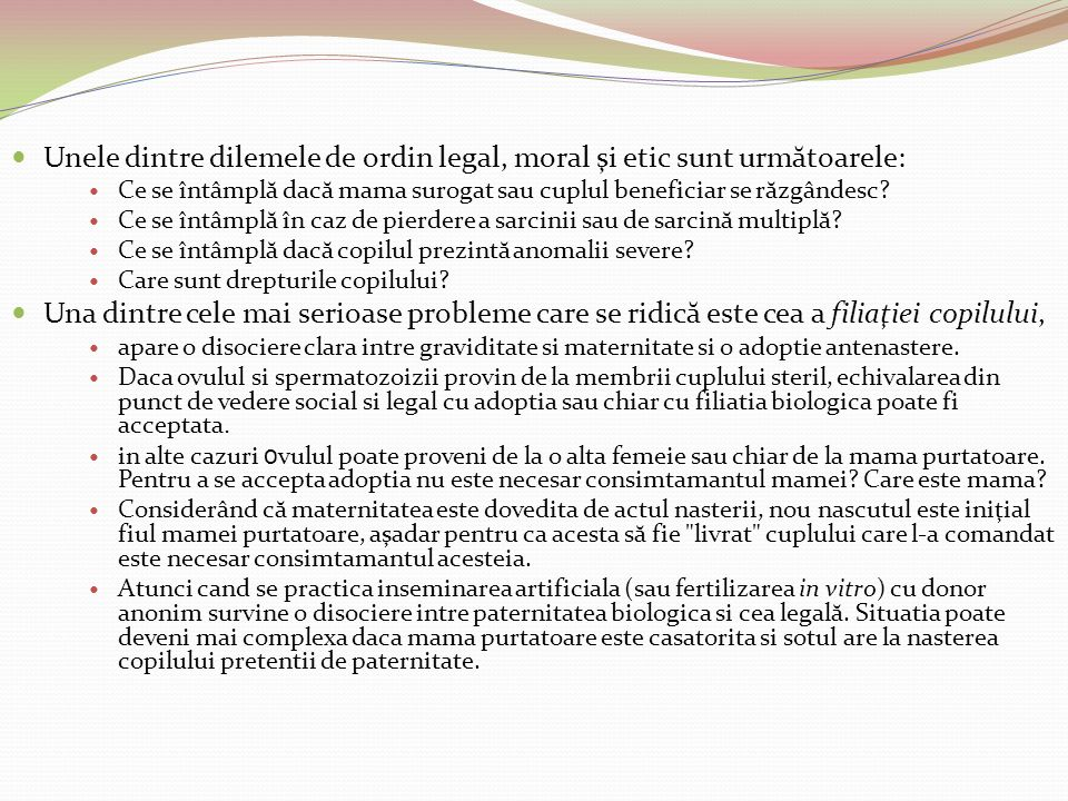 Unele dintre dilemele de ordin legal, moral şi etic sunt următoarele: