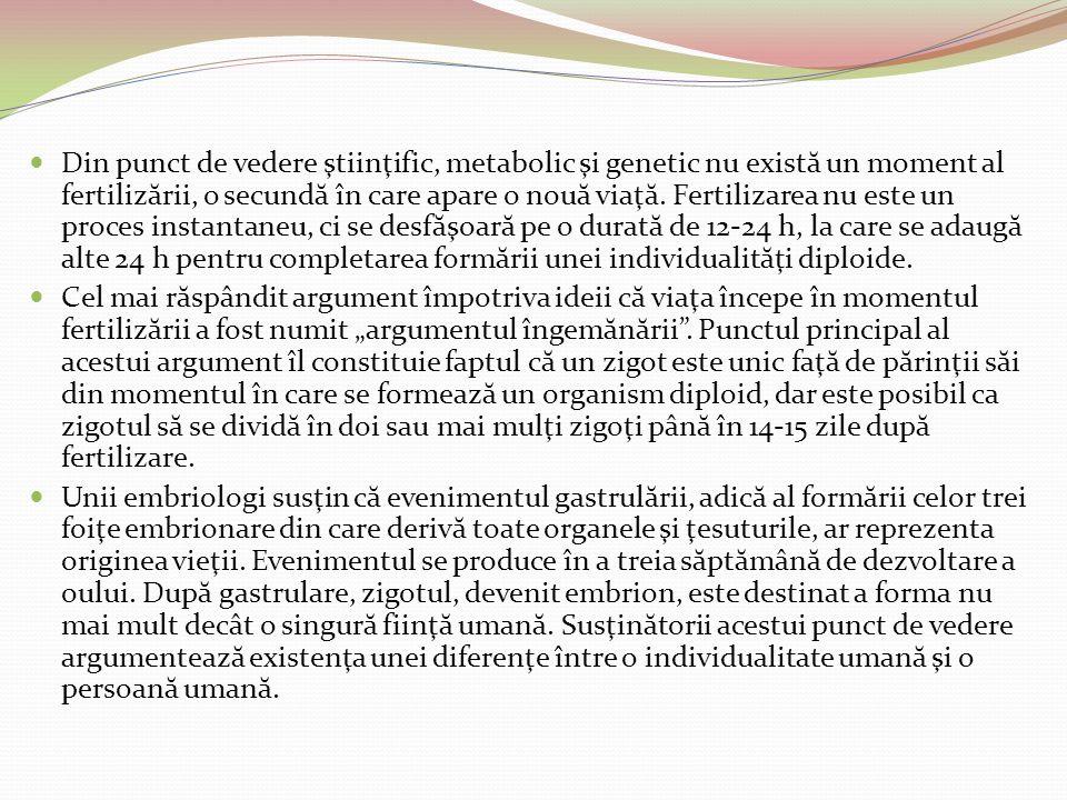 Din punct de vedere ştiinţific, metabolic şi genetic nu există un moment al fertilizării, o secundă în care apare o nouă viaţă. Fertilizarea nu este un proces instantaneu, ci se desfăşoară pe o durată de 12-24 h, la care se adaugă alte 24 h pentru completarea formării unei individualităţi diploide.