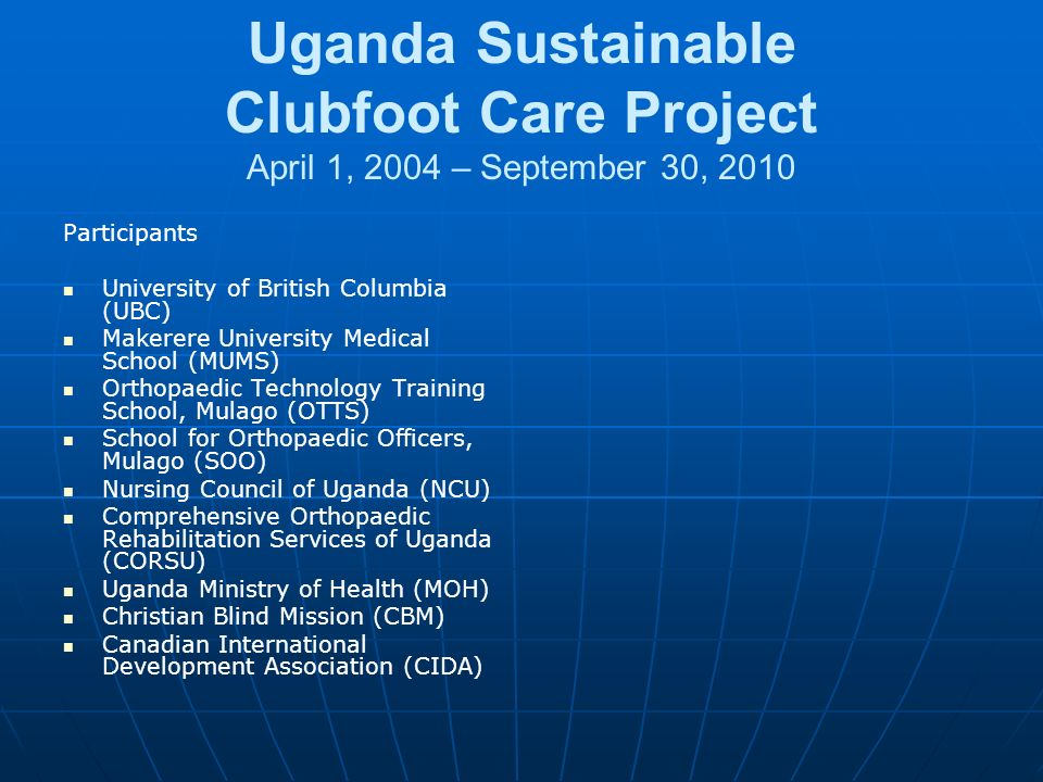 Uganda Sustainable Clubfoot Care Project April 1, 2004 – September 30, 2010