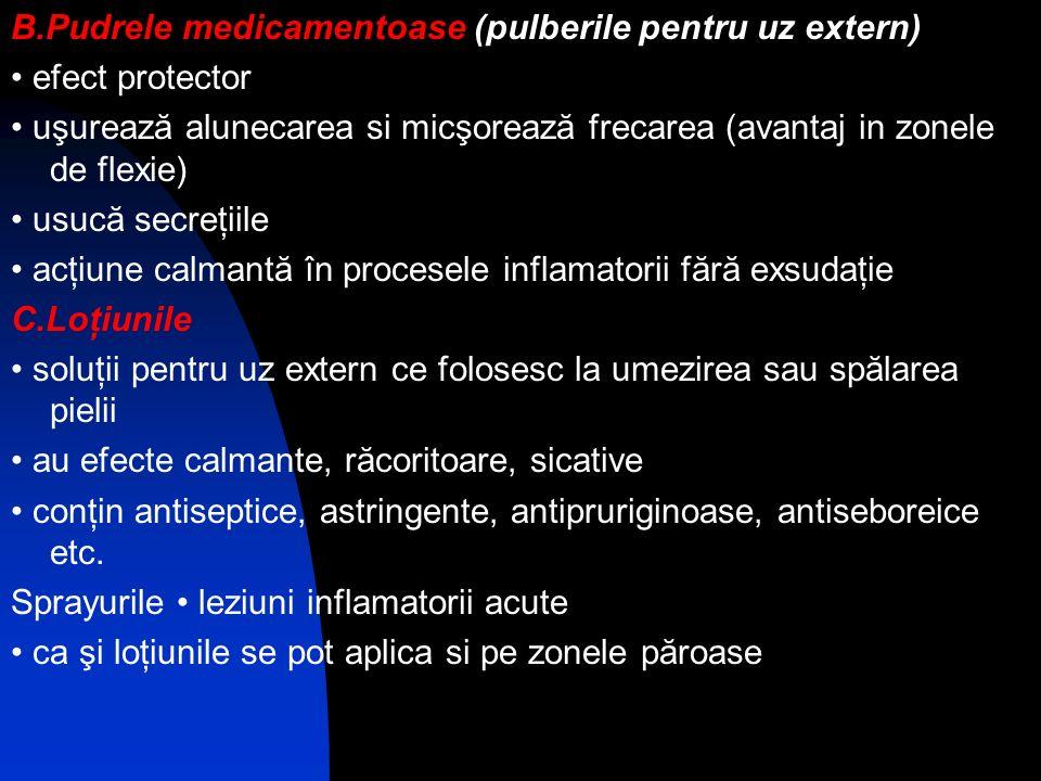 B.Pudrele medicamentoase (pulberile pentru uz extern)