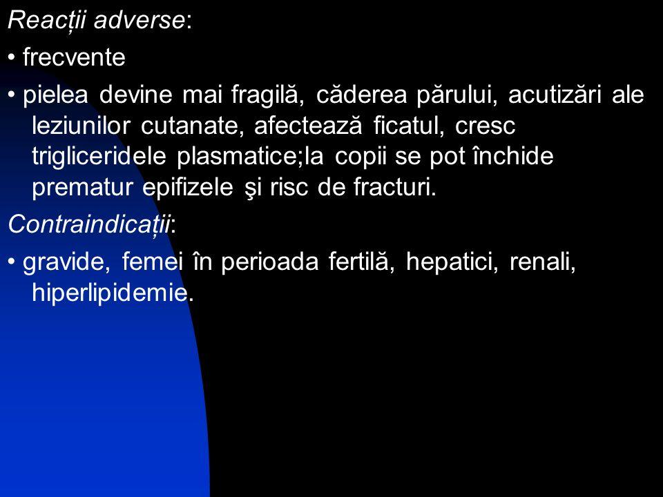 Reacţii adverse: • frecvente.