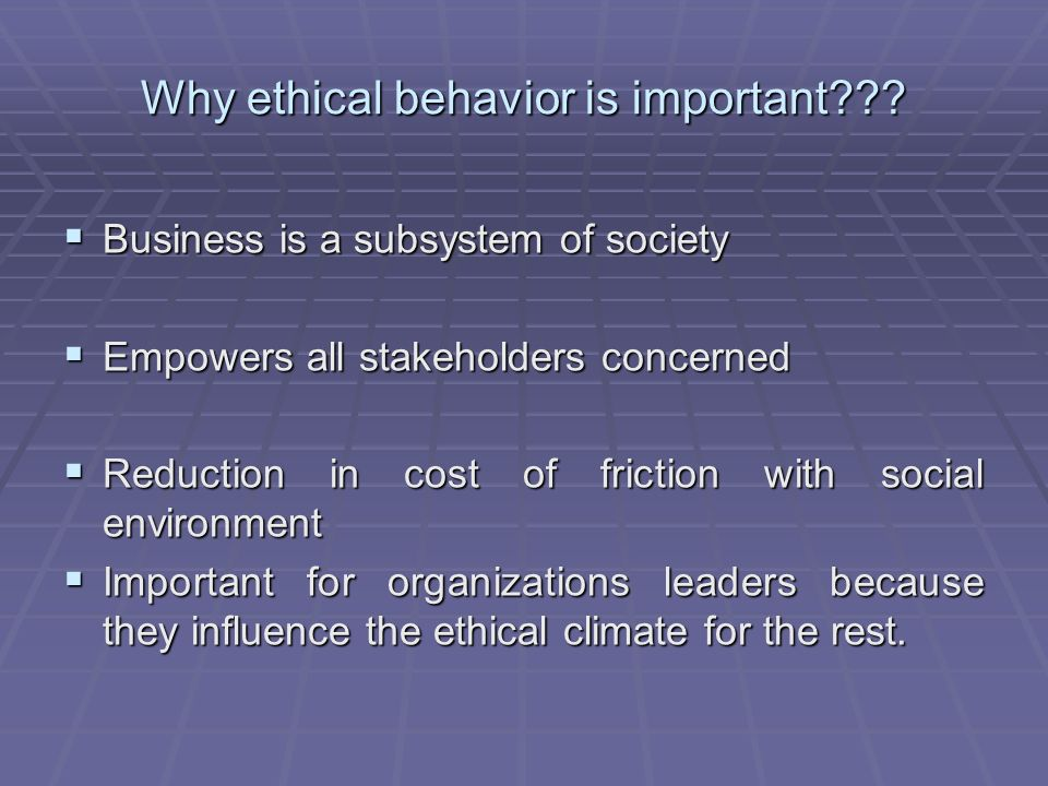 Ethics is an important part of business. Companies use ethical behavior models to ensure managers and employees follow the proper rules of the company and the business environment when working. Many organizations develop guidelines to train and educate employees .