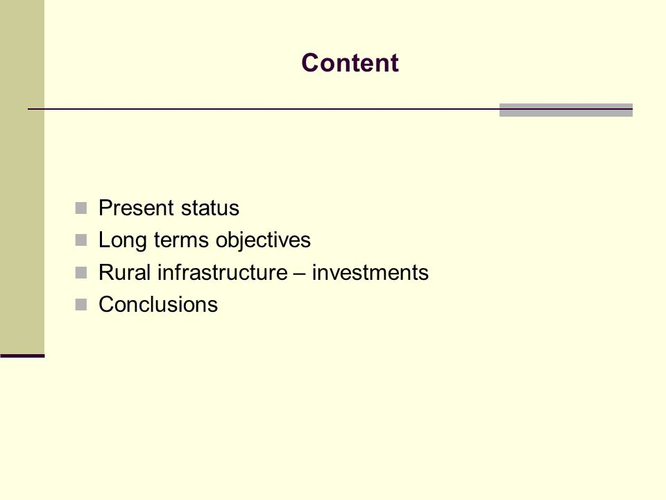 Content Present status Long terms objectives