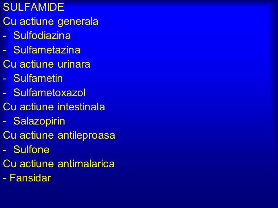 SULFAMIDE Cu actiune generala. Sulfodiazina. Sulfametazina. Cu actiune urinara. Sulfametin. Sulfametoxazol.