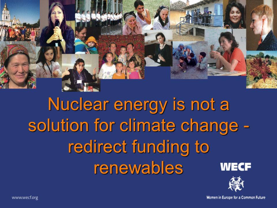Nuclear energy is not a solution for climate change - redirect funding to renewables