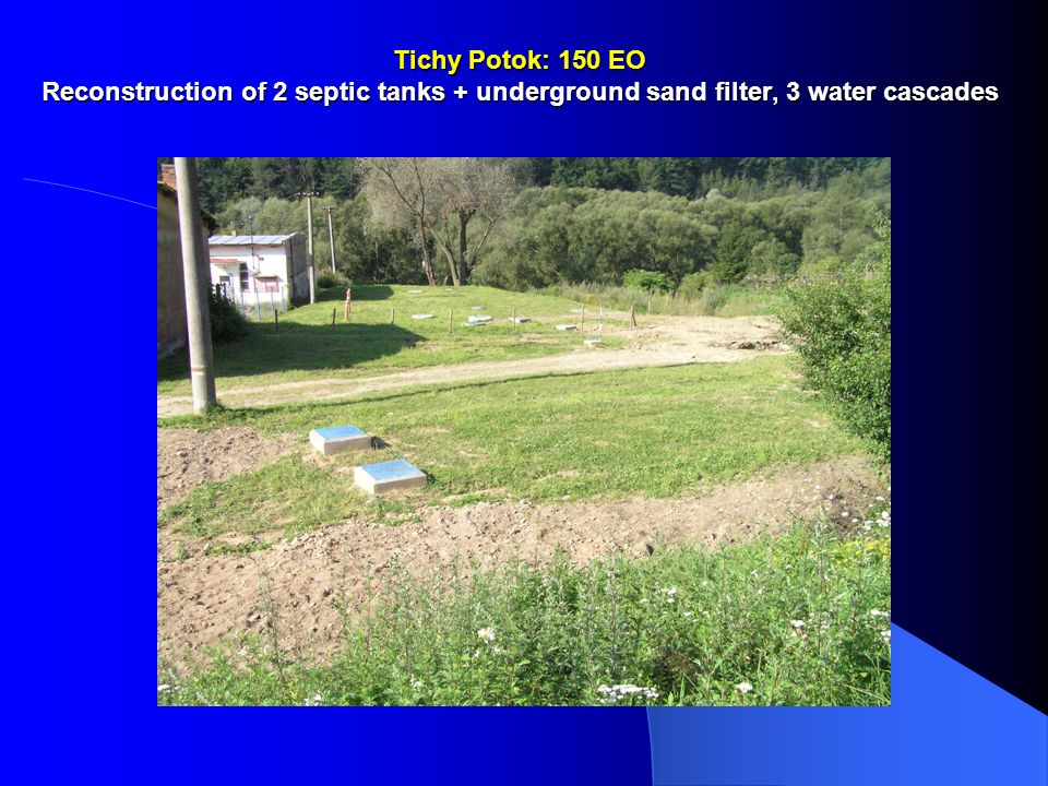 Tichy Potok: 150 EO Reconstruction of 2 septic tanks + underground sand filter, 3 water cascades