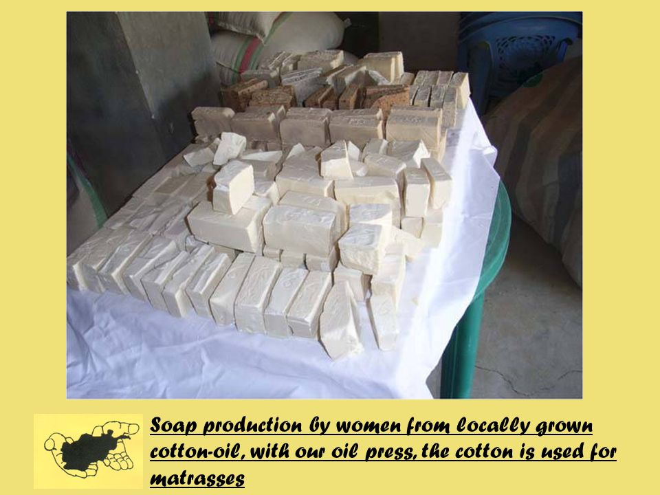 Soap production by women from locally grown cotton-oil, with our oil press, the cotton is used for matrasses
