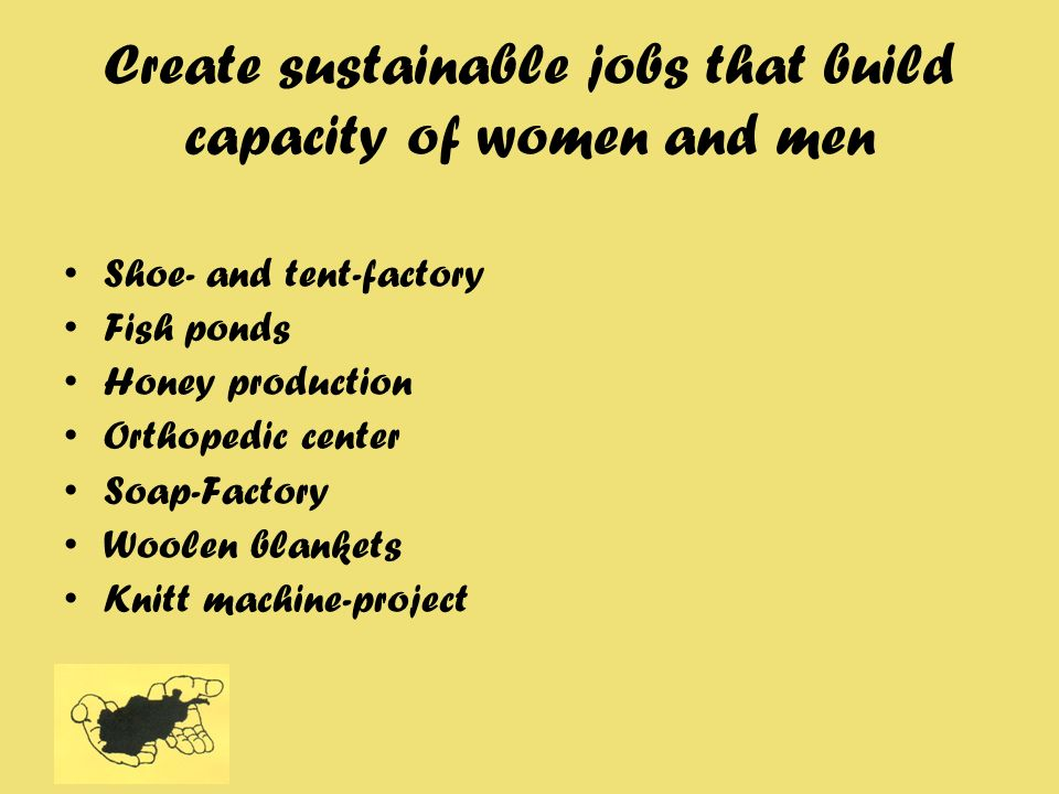 Create sustainable jobs that build capacity of women and men