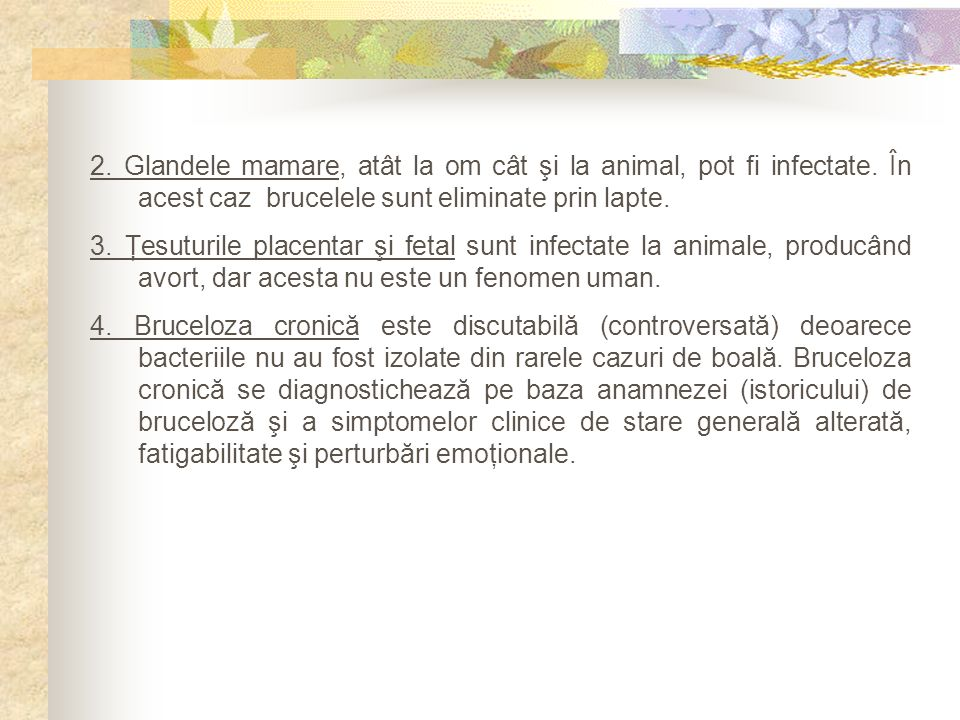 2. Glandele mamare, atât la om cât şi la animal, pot fi infectate
