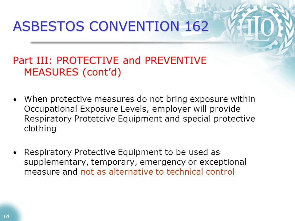 ASBESTOS CONVENTION 162 Part III: PROTECTIVE and PREVENTIVE MEASURES (cont'd)