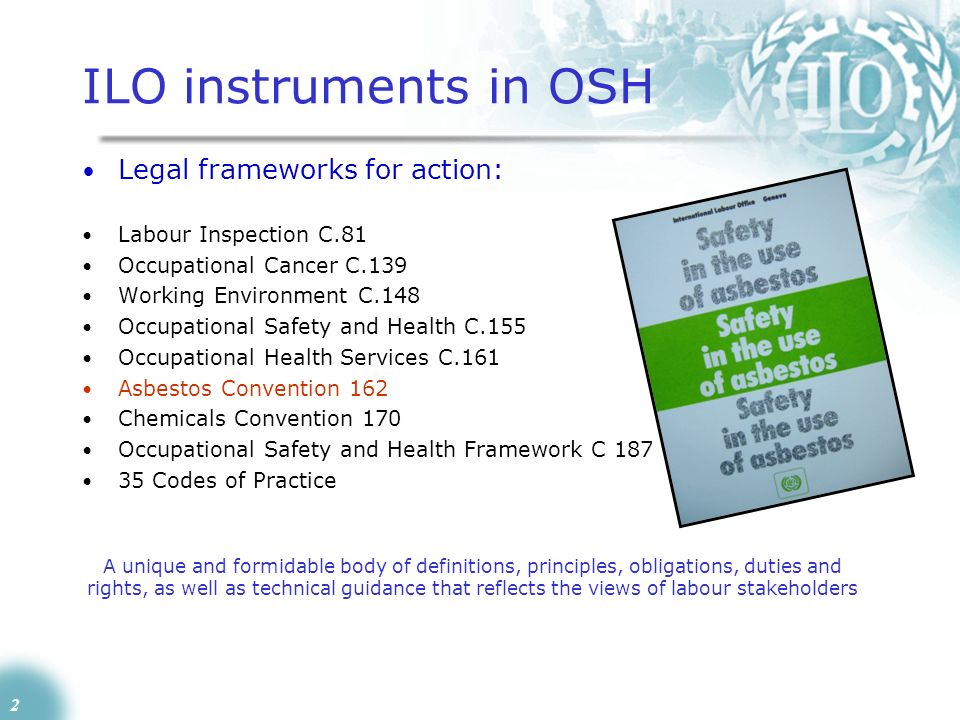 ILO instruments in OSH Legal frameworks for action: