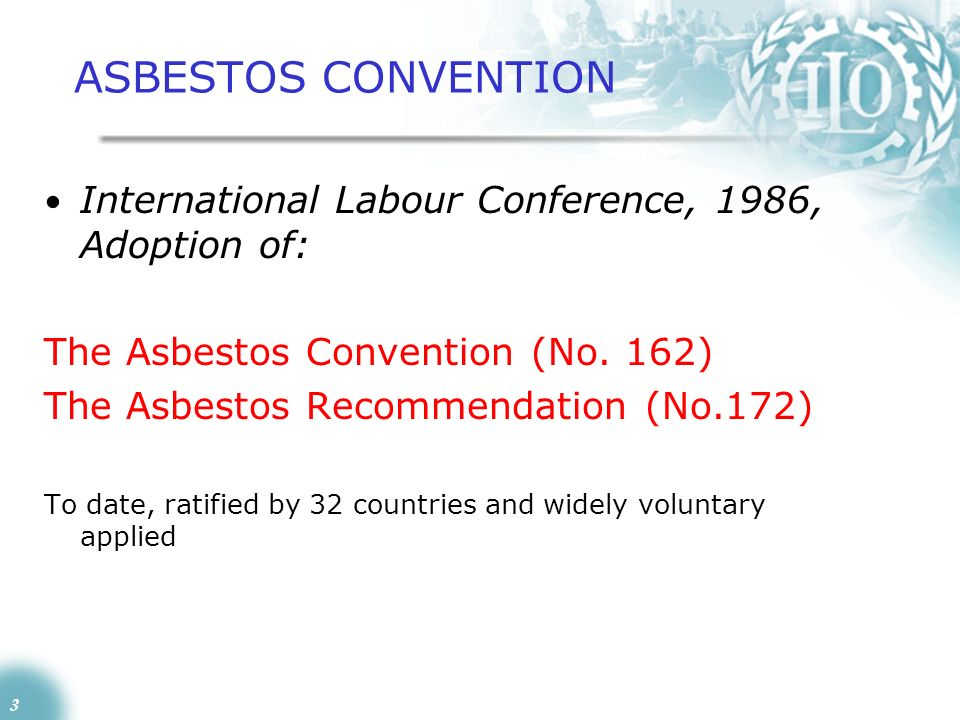 ASBESTOS CONVENTION International Labour Conference, 1986, Adoption of: The Asbestos Convention (No. 162)