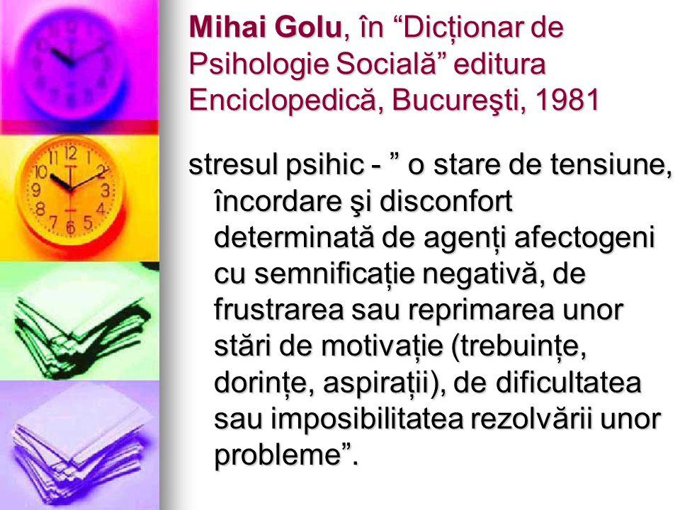 Mihai Golu, în Dicţionar de Psihologie Socială editura Enciclopedică, Bucureşti, 1981