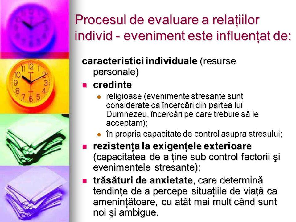 Procesul de evaluare a relaţiilor individ - eveniment este influenţat de: