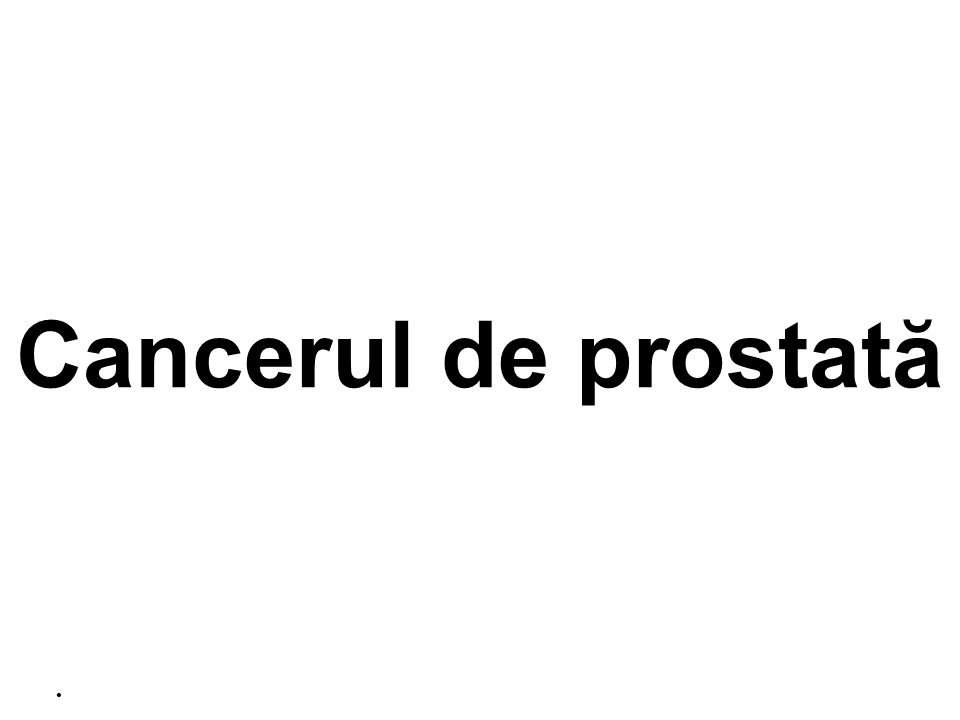 Cancerul de prostată U/008/11/08 For internal use only