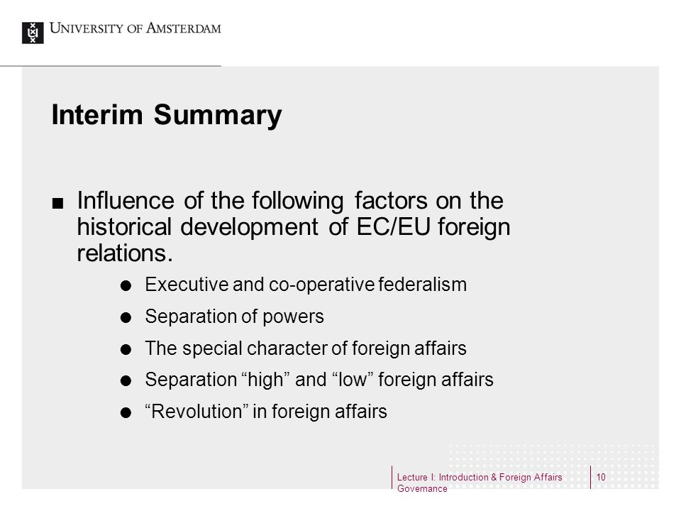 Interim SummaryInfluence of the following factors on the historical development of EC/EU foreign relations.