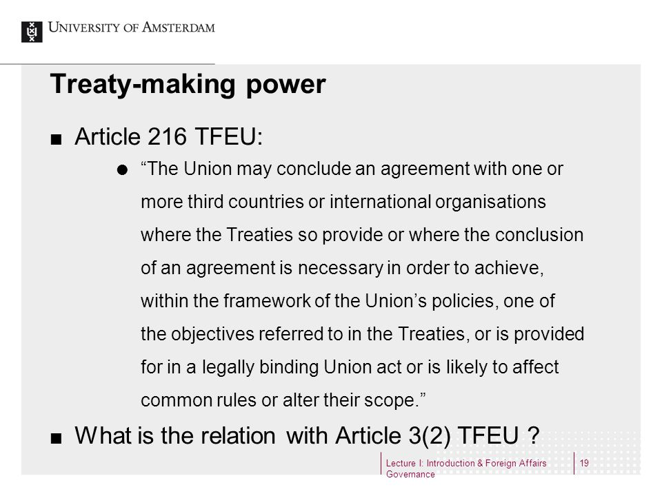 Treaty-making power Article 216 TFEU: