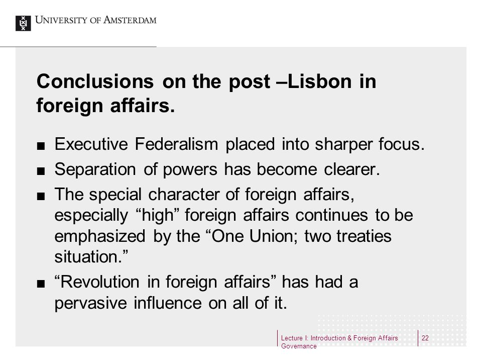 Conclusions on the post –Lisbon in foreign affairs.