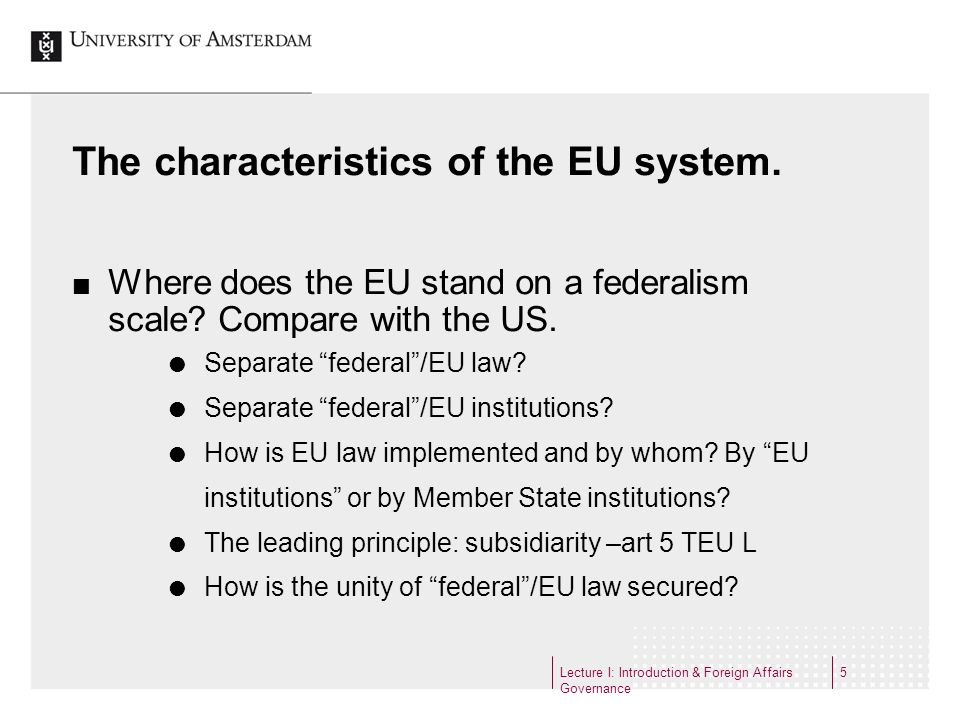 The characteristics of the EU system.