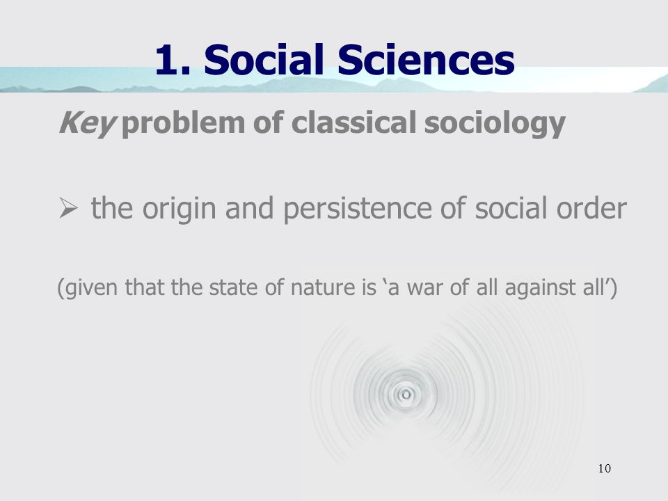 1. Social Sciences Key problem of classical sociology