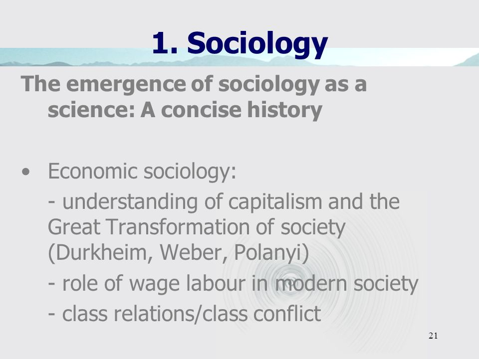 1. Sociology The emergence of sociology as a science: A concise history. Economic sociology: