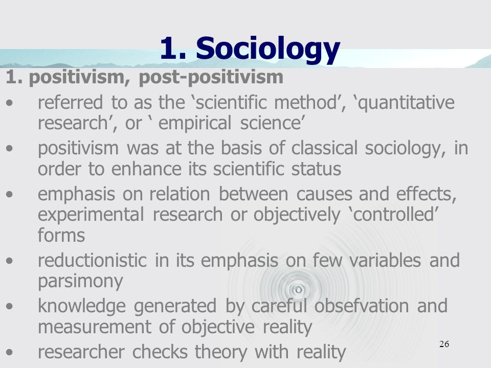 1. Sociology 1. positivism, post-positivism